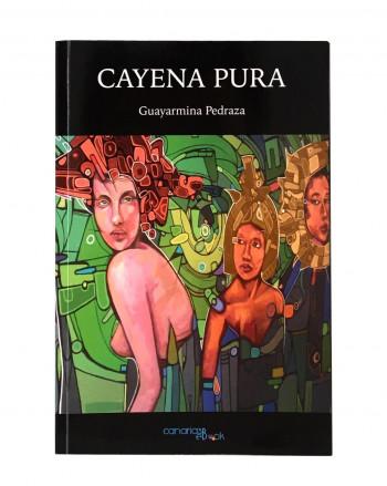 LIBRO CAYENA PURA DE GUAYARMINA PEDRAZA